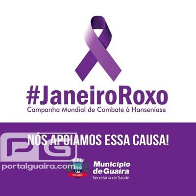 Guaíra - Janeiro Roxo marca a Campanha Mundial ao Combate a Hanseníase